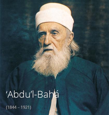 """'Abdu'l-Bahá - """"Diener der Herrlichkeit Gottes"""""""