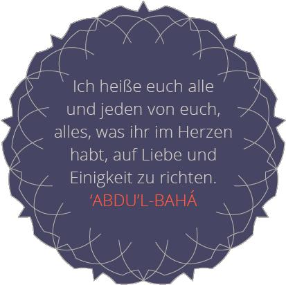 'Abdu'l-Bahá - Richtet alles was ihr im Herzen habt auf Liebe und Einigkeit
